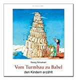 Vom Turmbau zu Babel den Kindern erzählt