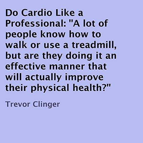 Do Cardio Like a Professional audiobook cover art