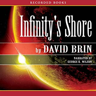 Infinity's Shore     The Uplift Trilogy, Book 2              By:                                                                                                                                 David Brin                               Narrated by:                                                                                                                                 George Wilson                      Length: 26 hrs and 16 mins     247 ratings     Overall 4.2