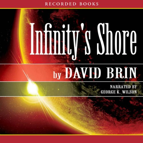 Infinity's Shore     The Uplift Trilogy, Book 2              By:                                                                                                                                 David Brin                               Narrated by:                                                                                                                                 George Wilson                      Length: 26 hrs and 16 mins     18 ratings     Overall 3.9