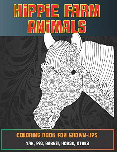 Hippie Farm Animals - Coloring Book for Grown-Ups - Yak, Pig, Rabbit, Horse, other  🐰 🐎 🐷 🐮 🐴 🐑 🐔