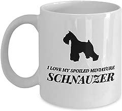 I Love My Spoiled Miniature SchnauzerFunny for Miniature Schnauzer Dog Pets Lovers Coffee Mugs - for Christmas, Retirement, Thank You, Happy 11 Oz