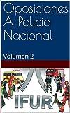 Oposiciones A Policia Nacional: Volumen 2