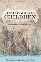 Red Eagle's Children: Weatherford vs. Weatherford et al. (Contemporary American Indian Studies)