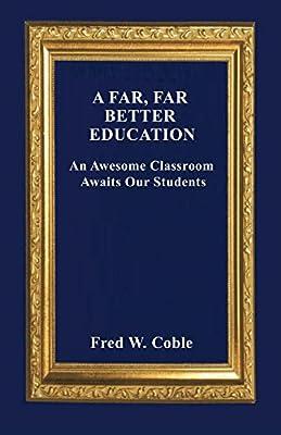 A Far, Far Better Education: An Awesome Classroom Awaits Our Students
