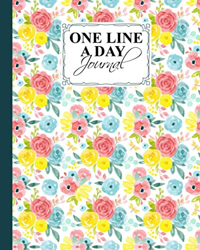 """One Line A Day: A Five-Year Memory Book With Flowers Cover Design, 367 Pages, Size 8"""" x 10"""""""