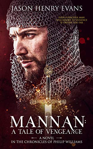 Mannan: A Tale of Vengeance: A Novel in the Chronicles of Philip Williams (English Edition)