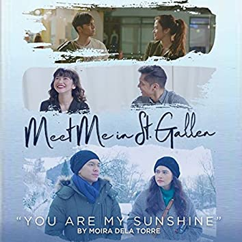 """You Are My Sunshine (From """"Meet Me in St. Gallen"""")"""