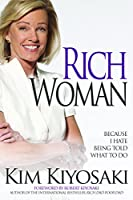 Rich Woman: Because I Hate Being Told What To Do