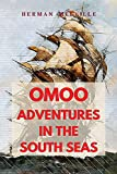 OMOO Adventures in the South Seas: with original illustrations by Herman Melville (English Edition)