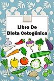 Libro de dieta cetogénica: Dieta cetogénica para principiantes: camino óptimo para bajar de peso
