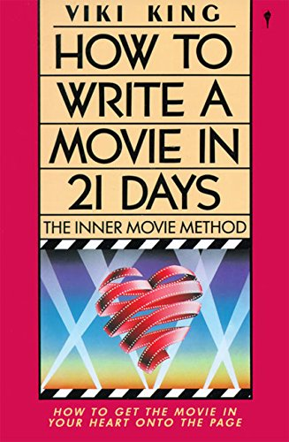 King, V: How to Write a Movie in 21 Days: The Inner Movie Method