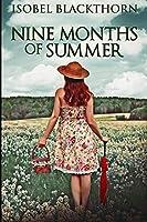 Nine Months Of Summer: Large Print Edition