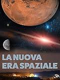 La Nuova Era Spaziale