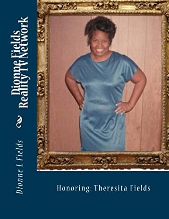 Dionne Fields Reality TV Network: Honoring: Theresita Fields: Volume 15