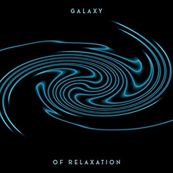 Galaxy of Relaxation – Rhythmic Electronic Music for Chilling After a Hard Day
