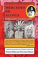 The Seductive Sapphic Exploits of Mercedes de Acosta: Hollywood's Greatest Lover (Blood Moon's Magnolia House)