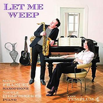 Let Me Weep (Improvisation on G.F. Händel: Lascia Ch'io Pianga)