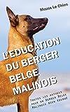L'EDUCATION DU BERGER BELGE MALINOIS - Toutes les astuces pour un Berger Belge Malinois bien éduqué - Format Kindle - 9,14 €