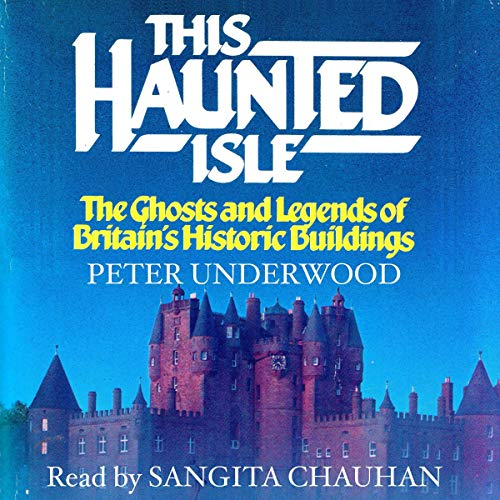 This Haunted Isle     The Ghosts and Legends of Britain's Historic Buildings              By:                                                                                                                                 Peter Underwood                               Narrated by:                                                                                                                                 Sangita Chauhan                      Length: 9 hrs and 41 mins     1 rating     Overall 3.0