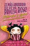 ¿Hay algo más aburrido que ser una princesa rosa?: El libreto y la guía para montar la función
