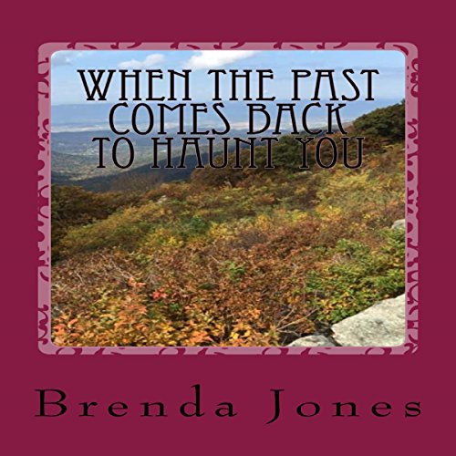 When the Past Comes Back to Haunt You Audiobook By Brenda K Jones cover art