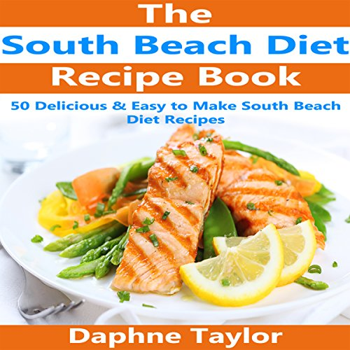 South Beach Diet Recipe Book Audiobook By Daphne Taylor Audible