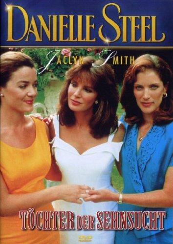 Danielle Steel - Töchter der Sehnsucht