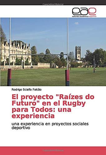 El proyecto 'Raízes do Futuro' en el Rugby para Todos: una experiencia: una experiencia en proyectos sociales deportivo