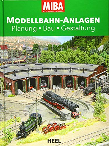 MIBA Modellbahn-Anlagen: Planung – Bau – Gestaltung