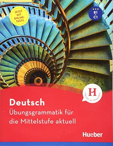 Deutsch – Übungsgrammatik für die Mittelstufe – aktuell: Buch mit beigelegtem Lösungsschlüssel und Online-Tests (Gramatica Aleman)