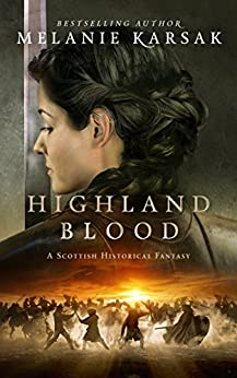 Highland Blood (The Celtic Blood Series Book 2) by [Melanie Karsak]