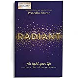 Radiant: His Light, Your Life for Teen Girls and Young Women - Priscilla Shirer