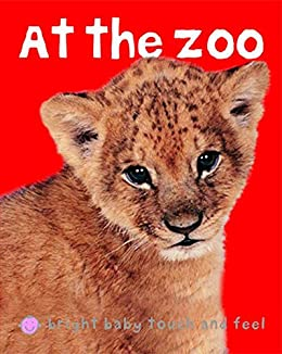 Bright Baby At the Zoo: Touch and Feel (Bright Baby Touch and Feel) by [Roger Priddy]