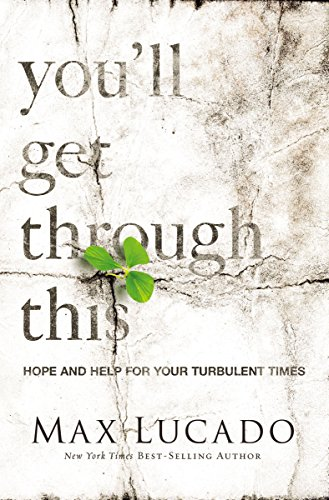 Download You'll Get Through This: Hope and Help for Your Turbulent Times 0718031512
