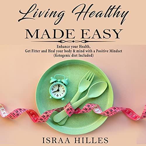 Couverture de Living Healthy Made Easy