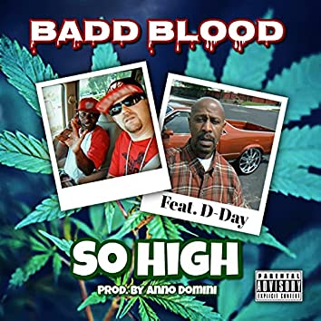 So High (feat. D-Day & Mr.Loco Loc Da Smoke)