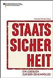 Staatssicherheit: Ein Lesebuch zur DDR-Geheimpolizei