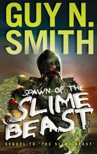 Spawn of the Slime Beast: Volume 2 (Slime Beast Series) by Guy N Smith (2015-06-06)