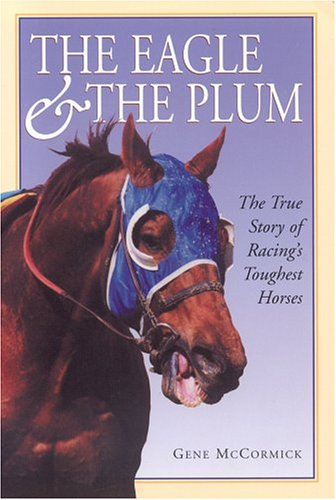 Download The Eagle & The Plum: The True Story Of Racing's Toughest Horses 