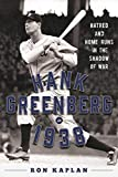 Image of Hank Greenberg in 1938: Hatred and Home Runs in the Shadow of War