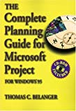 The Complete Planning Guide for Microsoft Project: For Windows 95 and Windows 3.1