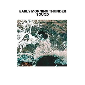 Early Morning Thunder Sound
