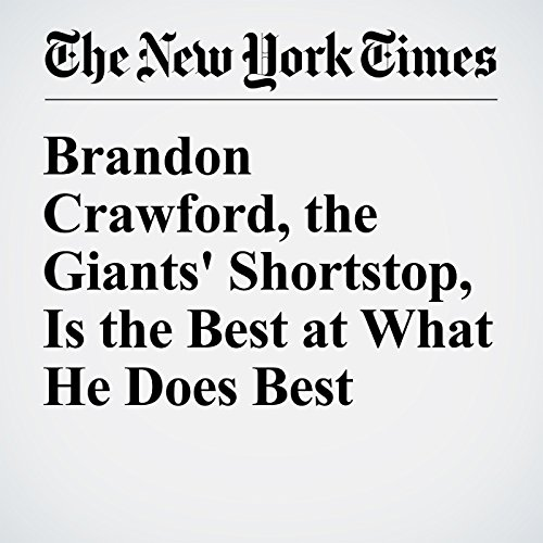 Brandon Crawford, the Giants' Shortstop, Is the Best at What He Does Best audiobook cover art