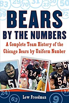 Bears by the Numbers: A Complete Team History of the Chicago Bears by Uniform Number by [Lew Freedman]