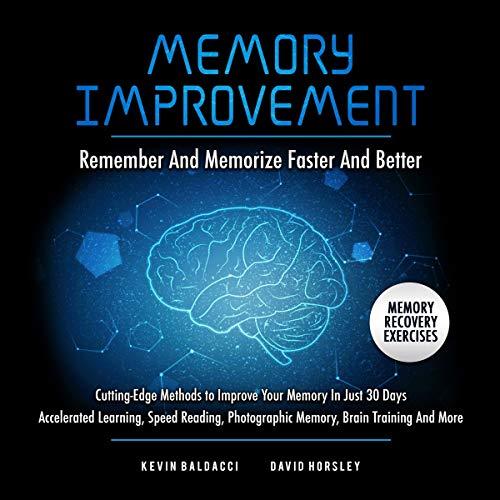 Memory Improvement: Remember and Memorize Faster & Better  audiobook cover art