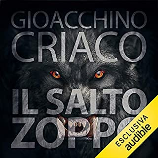 Il saltozoppo                   Di:                                                                                                                                 Gioacchino Criaco                               Letto da:                                                                                                                                 Valerio Sacco                      Durata:  6 ore e 3 min     6 recensioni     Totali 4,2
