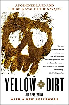Yellow Dirt: An American Story of a Poisoned Land and a People Betrayed by [Judy Pasternak]