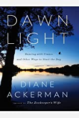 Dawn Light: Dancing with Cranes and Other Ways to Start the Day Kindle Edition