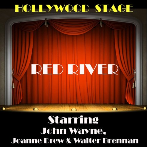 Red River (Dramatised)                   By:                                                                                                                                 The Copyright Group                               Narrated by:                                                                                                                                 John Wayne                      Length: 53 mins     Not rated yet     Overall 0.0
